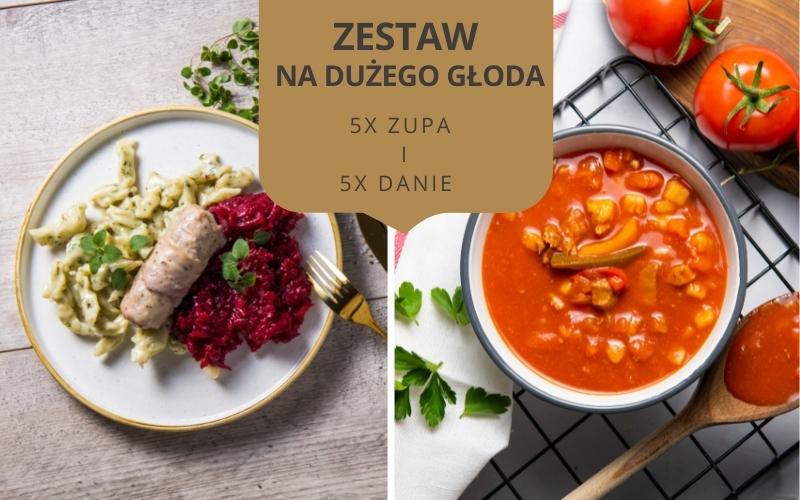 Zestaw obiadowy NA DUŻEGO GŁODA (5 dań i 5 zup)